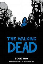 The walking dead. Book 2 : a continuing story of survival horror