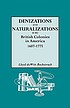 Denizations and naturalizations in the British... by Lloyd DeWitt Bockstruck