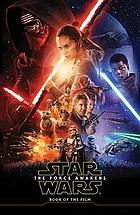 Star Wars - the force awakens : book of the film.