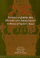 A crown for a king : studies in Jewish art, history and archaeology : in memory of Stephen S. Kayser