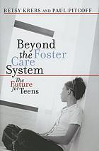 Beyond the foster care system : the future for teens