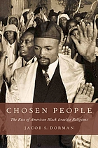Chosen people : the rise of American Black Israelite religions