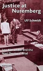 Justice at Nuremberg Leo Alexander and the Nazi doctors' trial