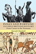 Folly and fortune in early British history : from Caesar to the Normans