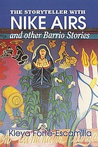 The storyteller with Nike airs, and other barrio stories