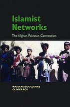 Islamist networks : the Afghan-Pakistan connection