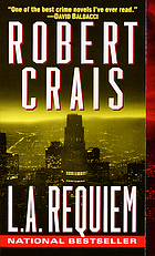 L.A. requiem : an Elvis Cole novel