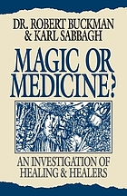 Magic or medicine? : an investigation of healing & healers