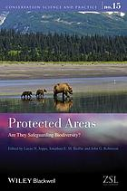 Protected areas : are they safeguarding biodiversity?