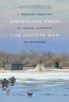 A thrilling narrative of Indian captivity : dispatches from the Dakota War