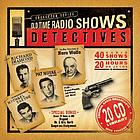 Old time radio shows. Detectives
