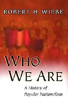 Who we are : a history of popular nationalism