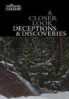 A closer look : deceptions and discoveries