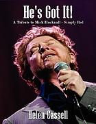 He's got it! : a tribute to Mick Hucknall - Simply Red : a collection of poems