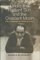 Under the radiant sun and the crescent moon : Italo Calvino's storytelling