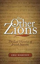The other Zions : the lost histories of Jewish nations