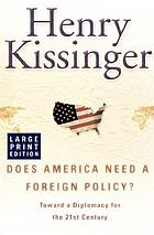 Does America need a foreign policy? : toward a diplomacy for the 21st century