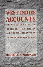 West Indies accounts : essays on the history of the British Caribbean and the Atlantic economy in honour of Richard Sheridan