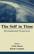 The Self in time : developmental perspectives. Moore, Karen Lemmon.