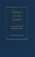 Dialogue on the frontier : Catholic and Protestant relations, 1793-1883