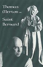 Thomas Merton on Saint Bernard.