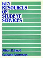 Key resources on student services : a guide to the field and its literature