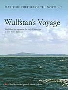 Wulfstan's voyage : the Baltic Sea region in the early Viking age as seen from shipboard