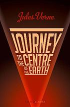 JOURNEY TO THE CENTRE OF THE EARTH.