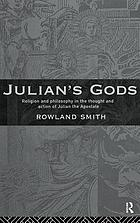 Julian's gods : religion and philosophy in the thought and action of Julian the Apostate