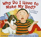 Why do I have to make my bed? : or, a history of messy rooms