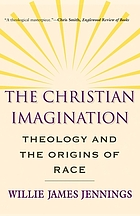 The Christian imagination : theology and the origins of race