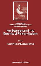 New developments in the dynamics of planetary systems : proceedings of the Fifth Alexander von Humboldt Colloquium on Celestial Mechanics held in Badhofgastein (Austria), 19-25 March 2000