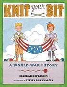 Knit your bit : a World War I story