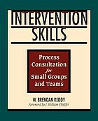 Intervention skills : process consultation for small groups and teams