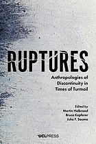 Ruptures : anthropologies of discontinuity in times of turmoil