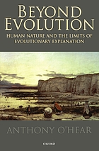 Beyond evolution : human nature and the limits of evolutionary explanation