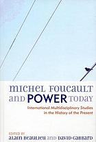 Michel Foucault and Power Today : International Multidisciplinary Studies in the History of the Present.