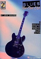 Blues you can use : a complete guide to learning blues guitar