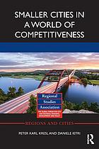 Smaller cities in a world of competitiveness