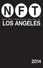 Not For Tourists guide to Los Angeles 2014.