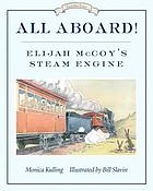 All aboard! : Elijah McCoy's steam engine