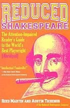 Reduced Shakespeare : the complete reader's guide for the attention-impaired (abridged)