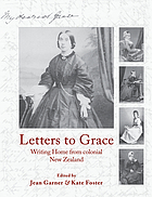 Letters to Grace : writing home from colonial New Zealand