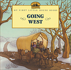 Going west : adapted from the Little house books by Laura Ingalls Wilder