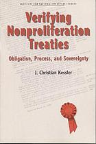 Verifying nonproliferation treaties : obligation, process, and sovereignty