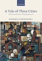 A tale of three cities : or the globalization of city management