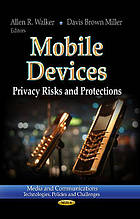 Mobile devices : privacy risks and protections