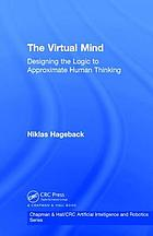 The virtual mind : designing the logic to approximate human thinking