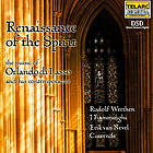 Renaissance of the spirit : the music of Orlando di Lasso and his contemporaries.