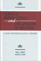 Clinical interaction and the analysis of meaning : a new psychoanalytic theory